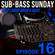Sub-Bass Sunday Episode 16 - Deep Liquid Drum & Bass image