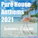 Pure House Anthems 2021 | Summer Edition image