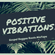 Positive Vibrations image