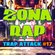 "Trap Attack #17 [""Zona RAP"" Radio Show @ 13 MAR 2016] image"