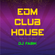 EDM CLUB HOUSE - DJ Set 13.03.2021 image