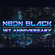 NEON BLACK - 1ST ANNIVERSARY! Presented by: DJ FACT.50 image
