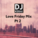 DJ Kerai - Love Friday Mix Part 2 (Bhangra/Bollywood/Rnb/Hip-Hop) image