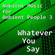 Ambient Music for Ambient People 3: Whatever You Say image