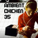 Ambient Chicken #35  - Wednesday 15th January 2020 image