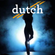 Dutch - Its Been A While image