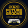 『2020 FUTURE GROOVE ~HOUSE MIX #8~』 image