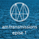 am transmissions | episode 1 image