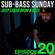 Sub-Bass Sunday Episode 20 - Deep Liquid Drum & Bass image