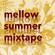 DEEP HOUSE | Mellow Summer Mixtape image
