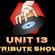 Unit 13 Tribute Show image
