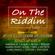 On The Riddim Vol 6 (ejrams records 2017) Mixed By SELEKTA MELLOJAH FANATIC OF RIDDIM image