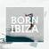 BORN IN IBIZA IN THE MIX VOL 4. | SANTA EULARIA image