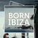 BORN IN IBIZA IN THE MIX VOL.7 | PLAYA DE PORTINATX image