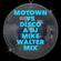 Motown Vs Disco - A DJ Mike Walter Mix image