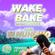 Wake & Bake w/ Amy Becker & M Huncho - 2nd February 2018 image