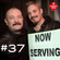 """""""NOW SERVING"""" EPISODE #37 (""""The FLAMMABLE SHOW"""") image"""