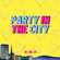 Party In The City Volume.1 - NEW DATE SUNDAY 1ST AUGUST - SECRET LOCATION BIRMINGHAM) image