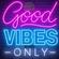 GOOD VIBES ONLY! NU-R&B | INSTAGRAM: @djbeazy007 image