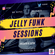Jelly Funk Sessions 05/07/19 image