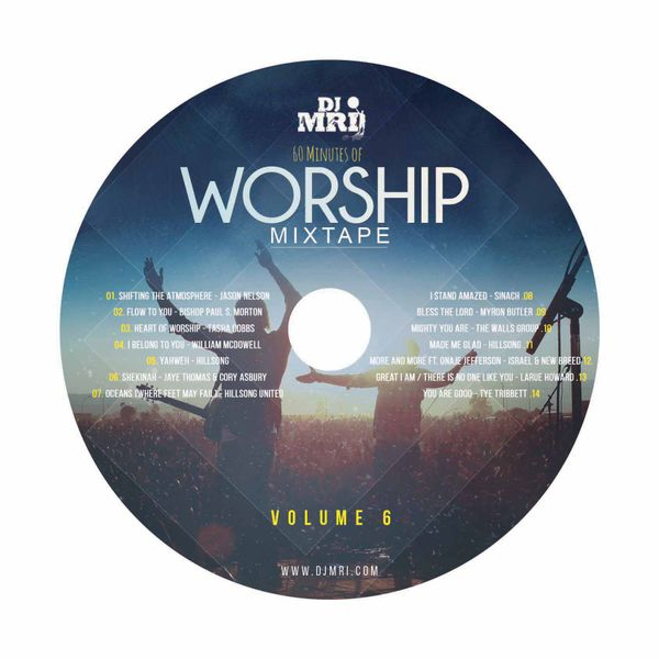 60 Minutes Of WORSHIP Mixtape - Volume SIX by DJ MRI | Mixcloud
