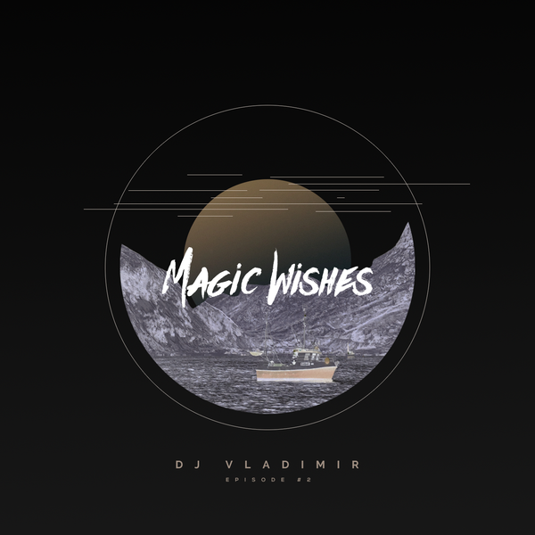Magic Wishes by Vladimir // Episode 2 by Vladimir | Mixcloud