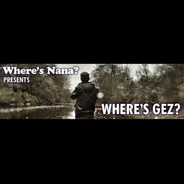 where s nana presents where s gez by where s nana mixcloud