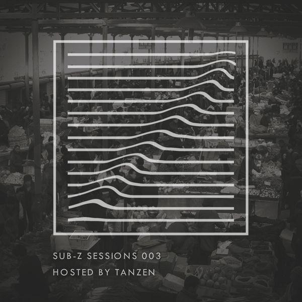 Sub-Z Sessions 003 - Tanzen