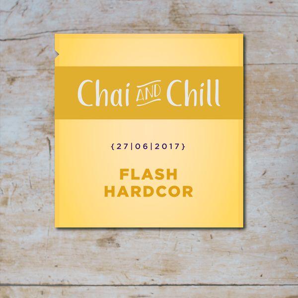 Chai and Chill 006 - Flash Hardcor