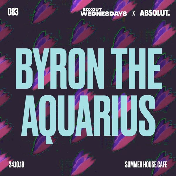 Boxout Wednesdays 083.2 - Byron The Aquarius