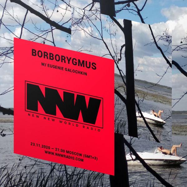 Borborygmus w/ Eugenie Galochkin - 23rd November 2020