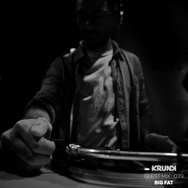 KRUNK Guest Mix 039 :: bigfat