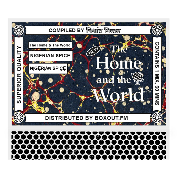 The Home and The World 006 (₦ỊGẸRỊÁ₦ ṢPỊÇẸ)- Nishant Mittal