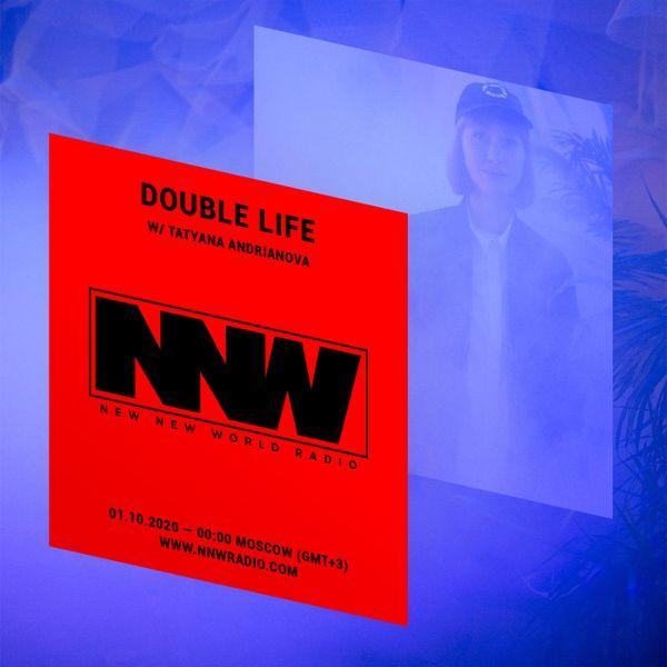 Double Life w/ Tatyana Andrianova - 1st October 2020