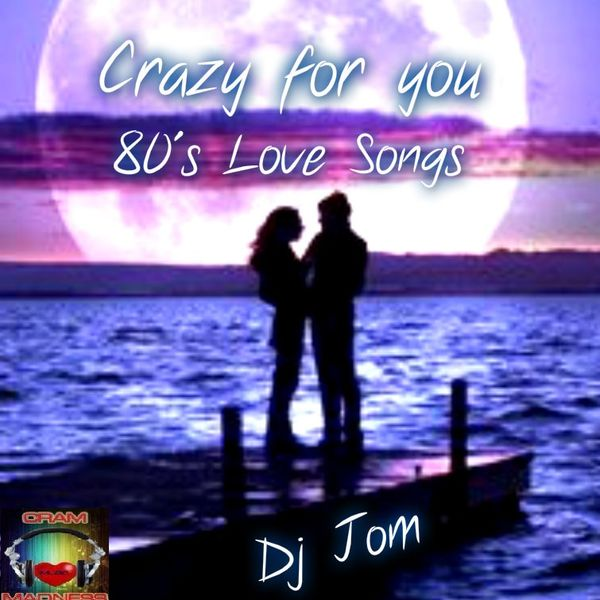 Crazy for you - 80's Love Songs by DJ J0M ♫♫   Mixcloud