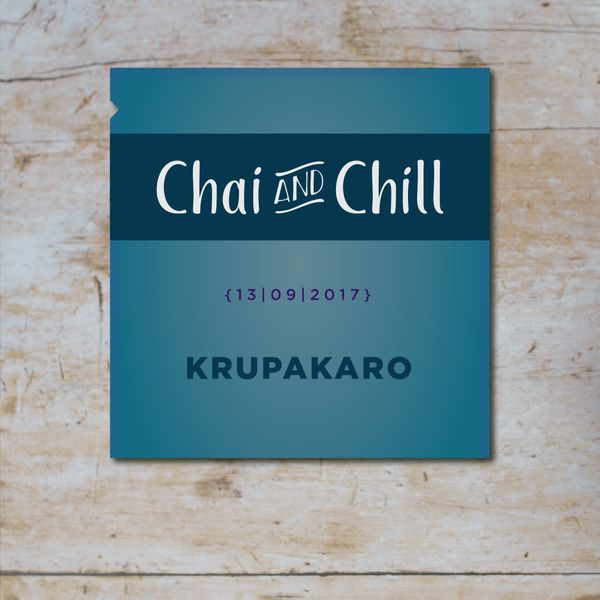 Chai and Chill 009 - Krupakaro