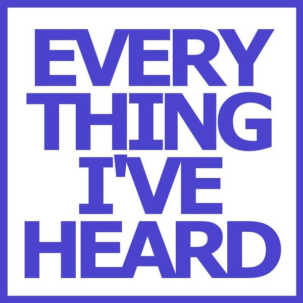 everythingiveheard