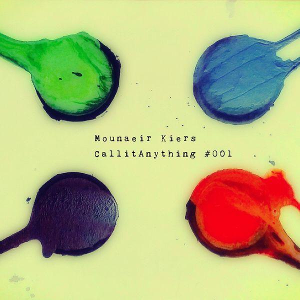 CallitAnything 001 - Mounaeir Kiers