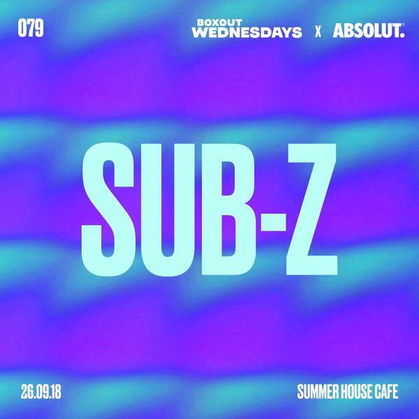 Boxout Wednesdays 079.1 x Absolut - Sub-Z