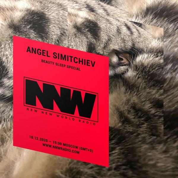 Beauty Sleep w/ Angel Simitchiev - 10th December 2020