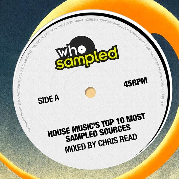 House Music's Top 10 Most Sampled Sources mixed by Chris