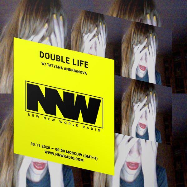 Double Life w/ Tatyana Andrianova - 30th November 2020