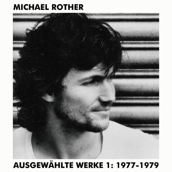 Michael Rother michael rother ausgewählte werke 1 1977 1979 2015 compile by