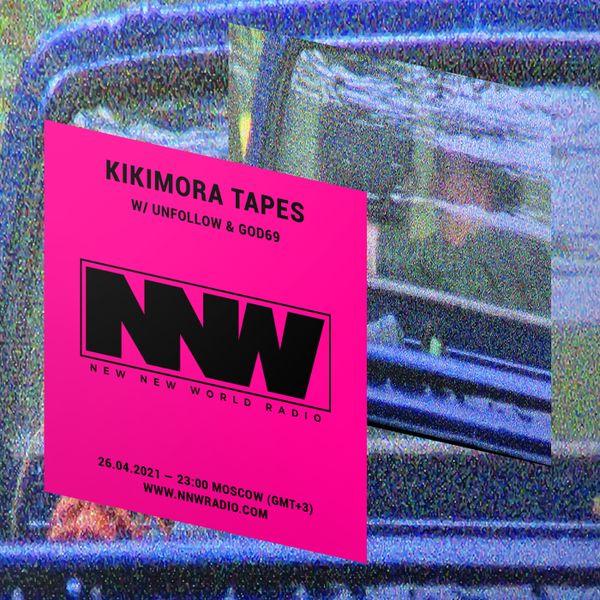 Kikimora Tapes w/ Unfollow & GOD69 - 24th April 2021
