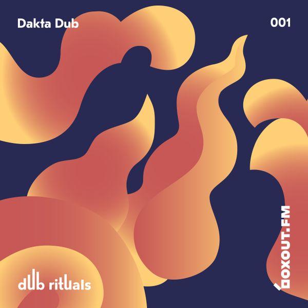 Dub Rituals 001 - Dakta Dub