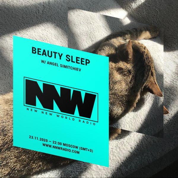 Beauty Sleep w/ Angel Simitchiev - 23rd November 2020