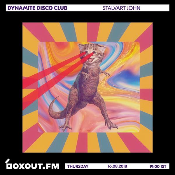Dynamite Disco Club 017 - Stalvart John