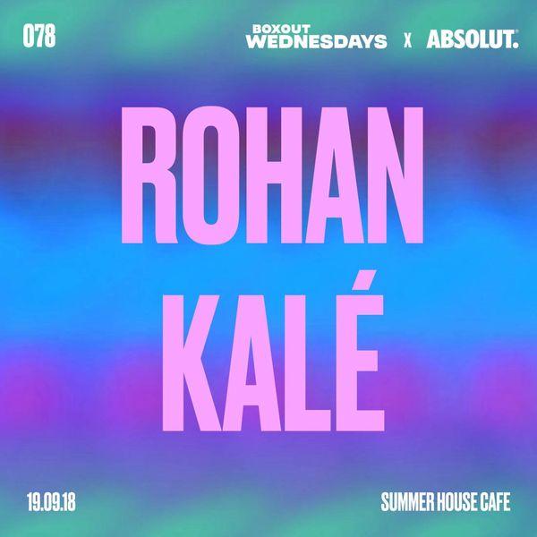 Boxout Wednesdays 078.1 x Absolut - Rohan Kalé