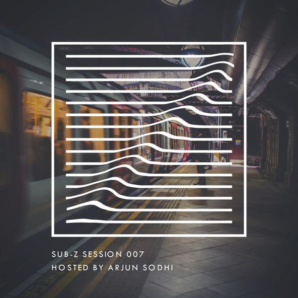 Sub-Z Sessions 007 - Arjun Sodhi