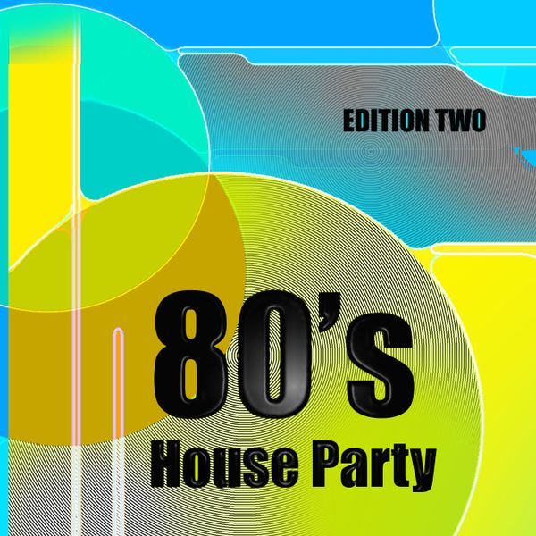 80 39 s house party edition two 80 39 s pop classics funky for Funky house classics 2000